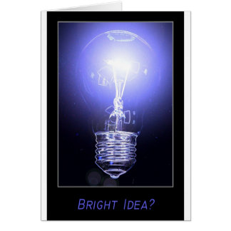 Bright Idea? Greeting Card