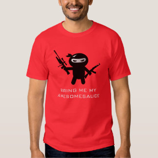 Bring Me My Awesomesauce T-shirts