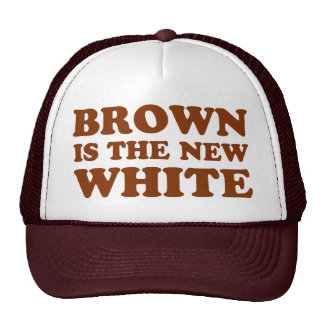 Brown is the new white! cap