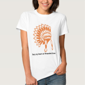 Bury my heart at Wounded Knee | Shirt