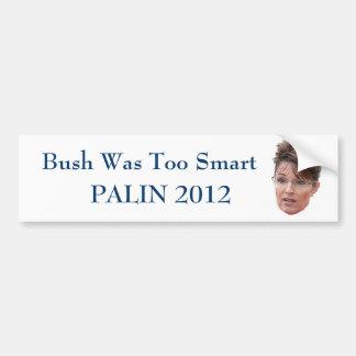 Bush was too smart bumper sticker