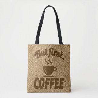 But First, Coffee Funny Coffeeholic Caffeine Humor Tote Bag