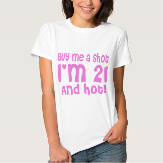 Buy me a shot 21st Birthday Pink Party funny T-shirts