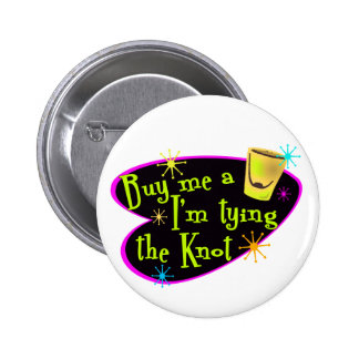 Buy Me A Shot I'm Tying The Knot 6 Cm Round Badge