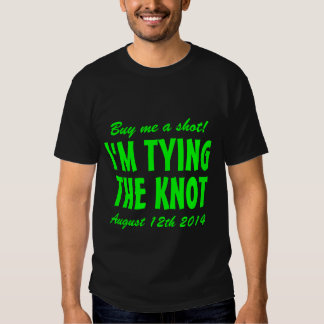Buy me a shot i'm tying the knot t shirt for groom