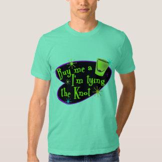 Buy Me A Shot I'm Tying The Knot Tshirts