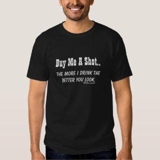 Buy Me A Shot..  T-Shirt