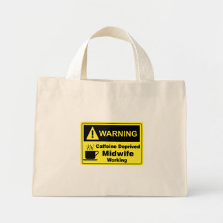 Caffeine Warning Midwife Mini Tote Bag