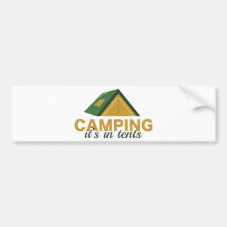 Camping It's In Tents Bumper Sticker