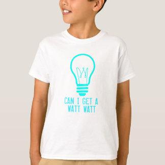 Can I Get a Watt Watt Tshirts