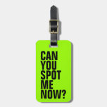 Can You Spot Me Now? Funny Luggage Tag - Green