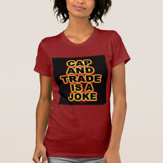 Cap And Trade Is A Joke Tee Shirt