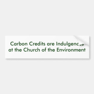 Carbon Credits are Indulgences Bumper Sticker