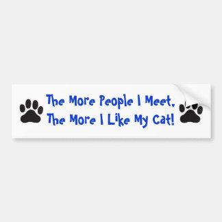 Cat, More People I Meet... Bumper Sticker