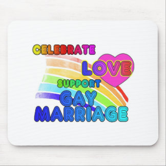Celebrate Love-Support Gay Marriage Mouse Pad