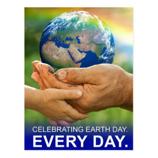 Celebrating Earth Day, Every Day Postcard