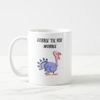 Ceramic mug - Gobble til you wobble