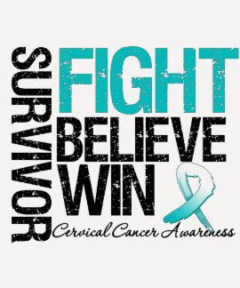 Cervical Cancer Survivor Fight Believe Win Motto Tshirts