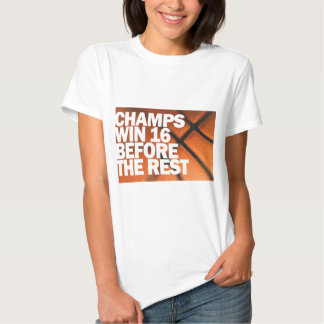 CHAMPS WIN 16 BEFORE THE REST TSHIRTS
