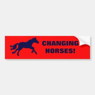 CHANGING HORSES! BUMPER STICKER