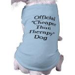 Cheaper Than Therapy Dog Shirt