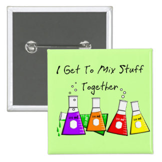 """Chemist """"I Get To Mix Stuff Together"""" Funny Gifts 15 Cm Square Badge"""