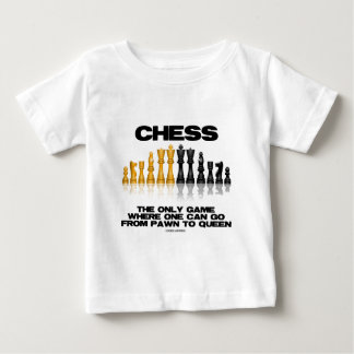Chess The Only Game Where One Can Go Pawn To Queen Tees