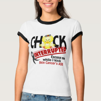Chick Interrupted 2 Skin Cancer T-shirt