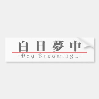 Chinese word for Day Dreaming… 10146_3.pdf Bumper Sticker