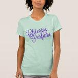 Chlorine Is My Perfume - Shirt