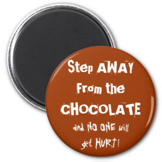 Chocoholic Chocolate Warning 6 Cm Round Magnet