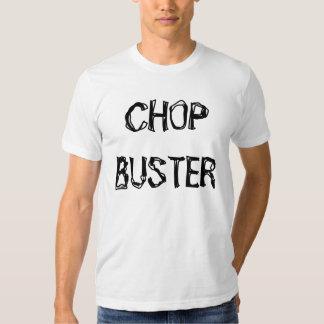 Chop Buster T Shirt