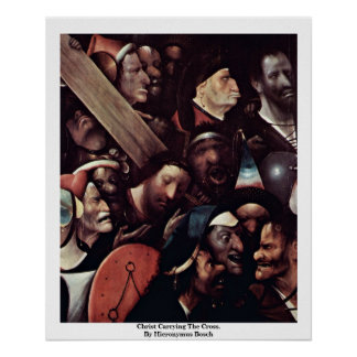 Christ Carrying The Cross.  By Hieronymus Bosch Poster
