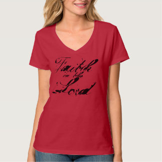 "Christ Walk Apparel ""Faith in the Lord"" Shirt"