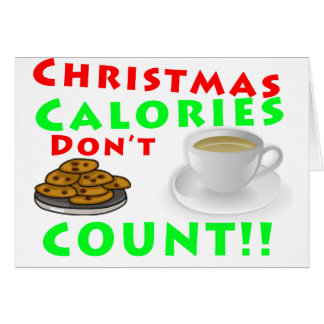 Christmas Calories Don't Count Humor Funny Greeting Card