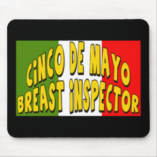 Cinco de Mayo Breast Inspector T-shirts and Gifts Mouse Pad