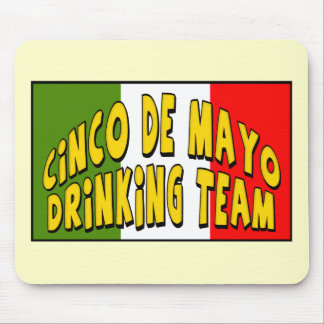 Cinco de Mayo Drinking Team T-shirts and Gifts Mouse Pad