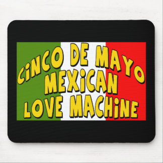 Cinco de Mayo Love Machine T-shirts and Gifts Mouse Pad