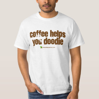 Coffee Helps You Doodie Shirt