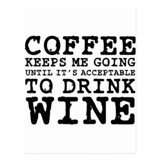 Coffee Keeps Me Going Until Wine Postcard