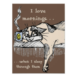 "Coffee Kitty is NOT a morning cat *ahem* ""person""! Poster"