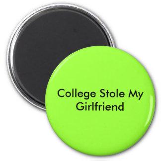 College Stole My Girlfriend 6 Cm Round Magnet