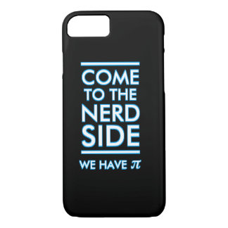 Come to the Nerd Side We Have Pi Funny iPhone Case