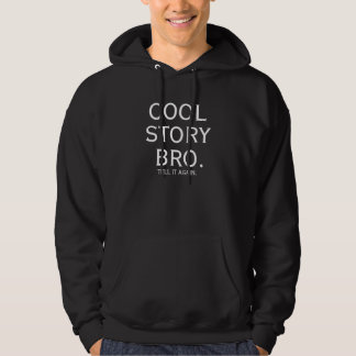 Cool Story Bro.                     CeCn Pullover