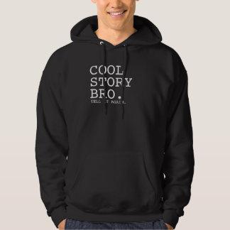 Cool Story Bro.                     CrRn Hoodies