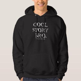 Cool Story Bro.                     DyOHp Hooded Sweatshirts