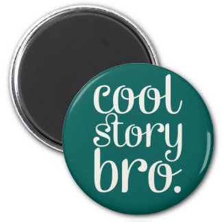 Cool Story Bro Green 6 Cm Round Magnet