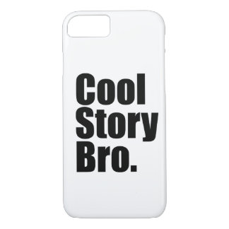 Cool Story Bro. iPhone 7 Case