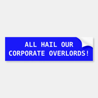 """Corporate Overlords"" Bumper Sticker"