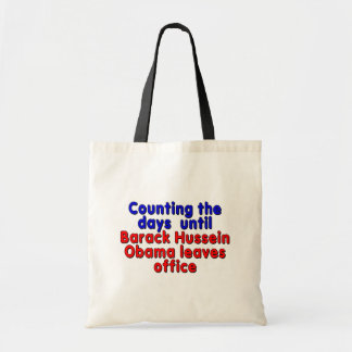 Counting the days until Barack Hussein Obama... Budget Tote Bag